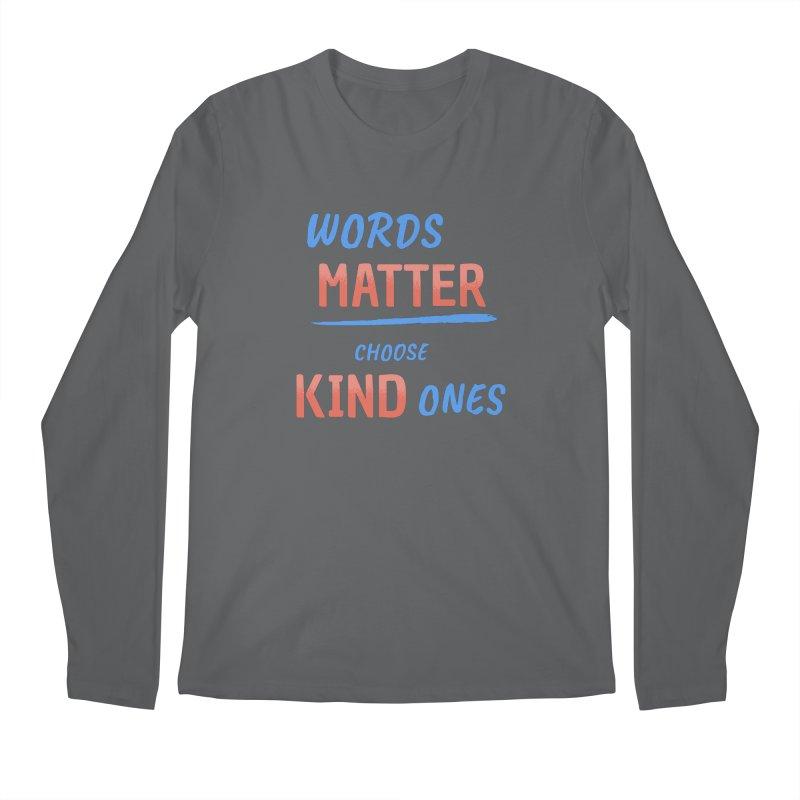 Words Matter - Choose Kind Ones Men's Longsleeve T-Shirt by buxmontweb's Artist Shop