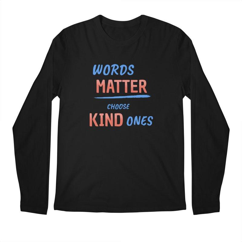 Words Matter - Choose Kind Ones Men's Regular Longsleeve T-Shirt by buxmontweb's Artist Shop