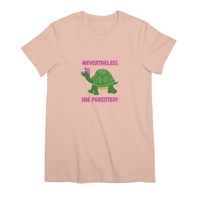 Nevertheless, She Persisted - Turtle Women's Premium T-Shirt by buxmontweb's Artist Shop