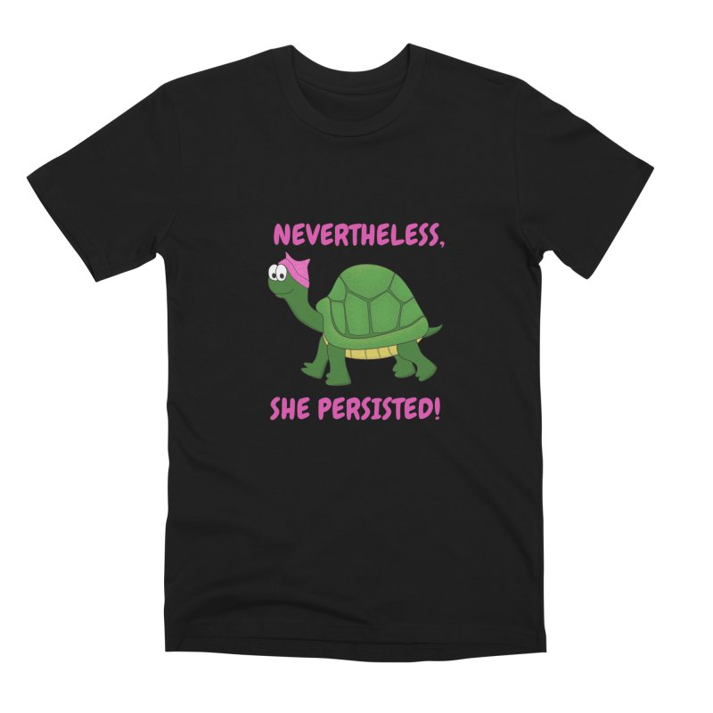 Nevertheless, She Persisted - Turtle Men's Premium T-Shirt by buxmontweb's Artist Shop