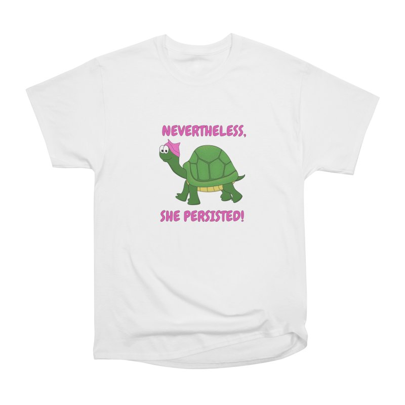 Nevertheless, She Persisted - Turtle Women's Heavyweight Unisex T-Shirt by buxmontweb's Artist Shop