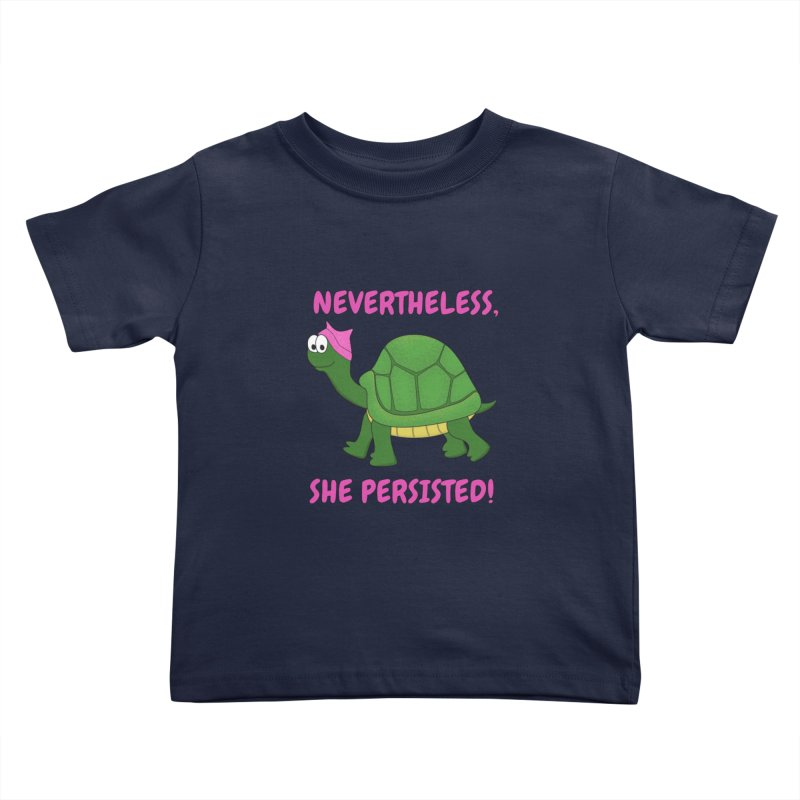 Nevertheless, She Persisted - Turtle Kids Toddler T-Shirt by buxmontweb's Artist Shop