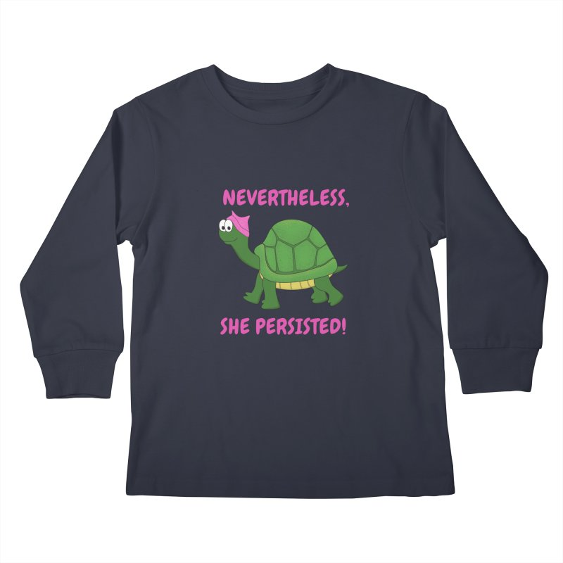 Nevertheless, She Persisted - Turtle Kids Longsleeve T-Shirt by buxmontweb's Artist Shop