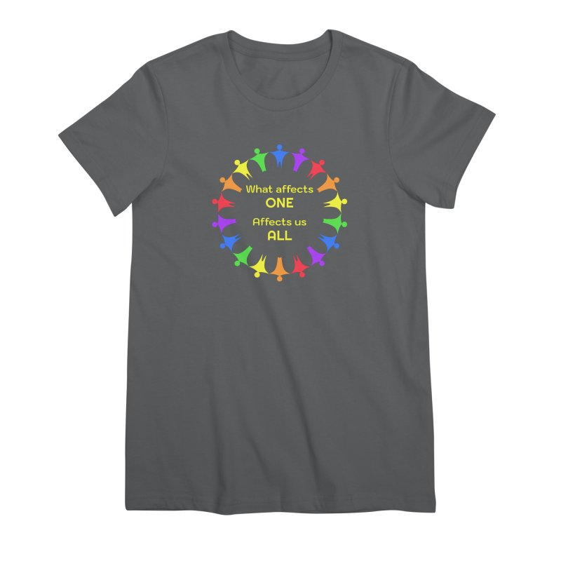 What Affects One Affects Us All Women's T-Shirt by buxmontweb's Artist Shop