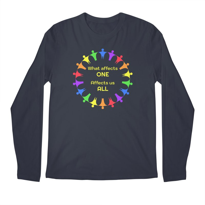 What Affects One Affects Us All Men's Regular Longsleeve T-Shirt by buxmontweb's Artist Shop
