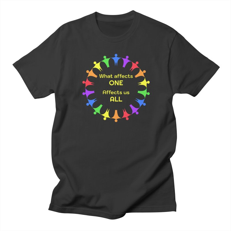 What Affects One Affects Us All Men's Regular T-Shirt by buxmontweb's Artist Shop