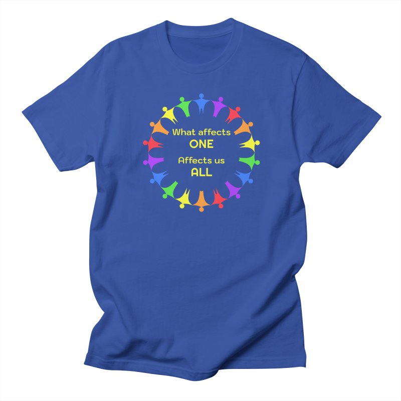 What Affects One Affects Us All Women's Regular Unisex T-Shirt by buxmontweb's Artist Shop