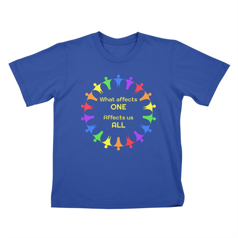 What Affects One Affects Us All Kids T-Shirt by buxmontweb's Artist Shop