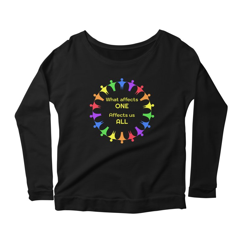 What Affects One Affects Us All Women's Scoop Neck Longsleeve T-Shirt by buxmontweb's Artist Shop