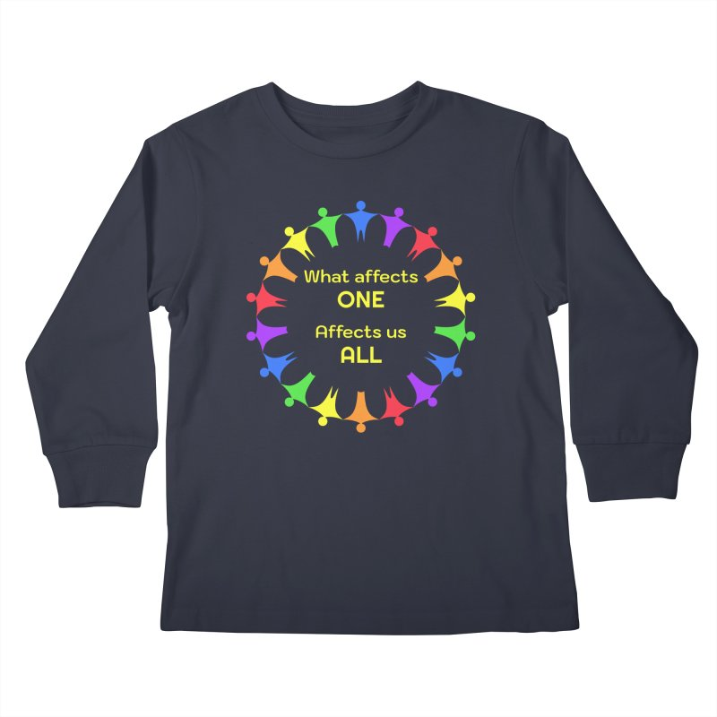 What Affects One Affects Us All Kids Longsleeve T-Shirt by buxmontweb's Artist Shop