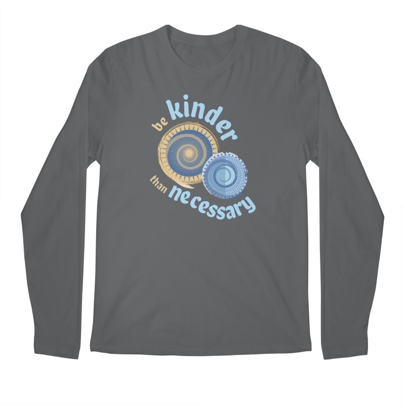 Be Kinder Than Necessary Men's Longsleeve T-Shirt by buxmontweb's Artist Shop