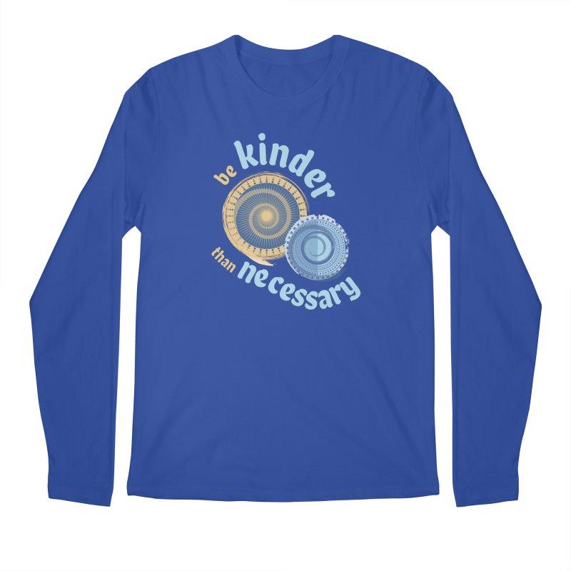 Be Kinder Than Necessary Men's Regular Longsleeve T-Shirt by buxmontweb's Artist Shop