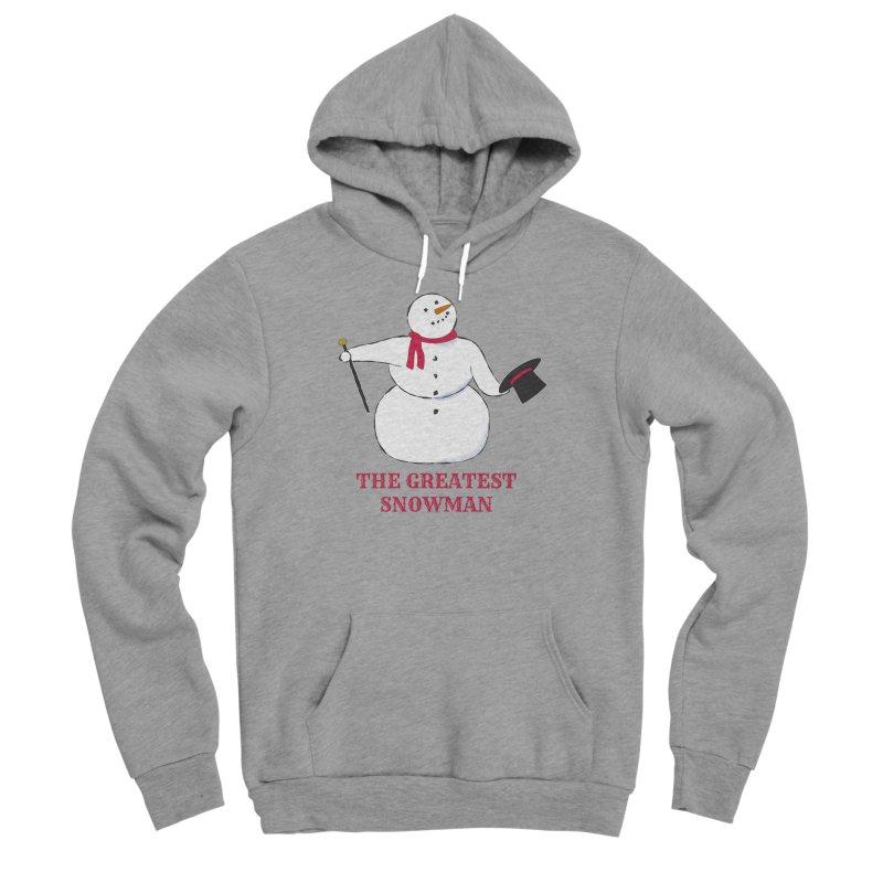 The Greatest Snowman Women's Sponge Fleece Pullover Hoody by buxmontweb's Artist Shop