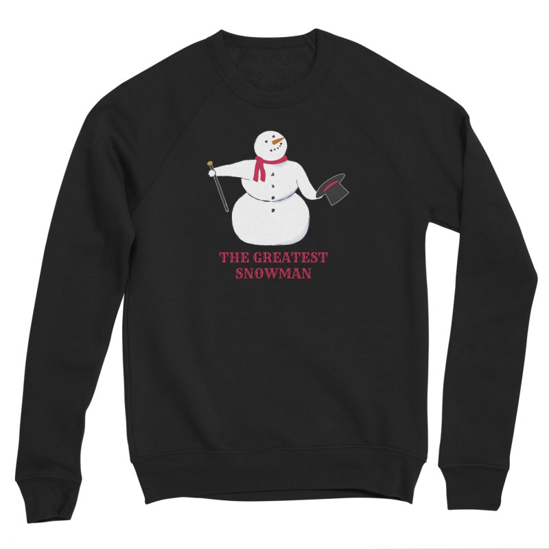 The Greatest Snowman Men's Sponge Fleece Sweatshirt by buxmontweb's Artist Shop