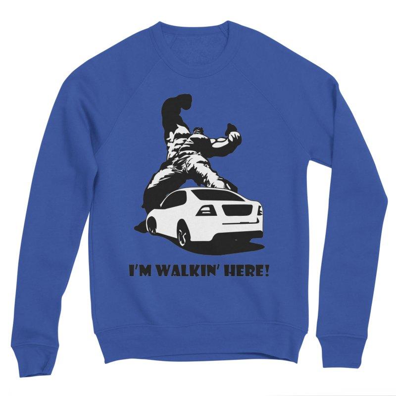 Hulk I'm Walkin Here Women's Sweatshirt by Bware Clothing's Shop