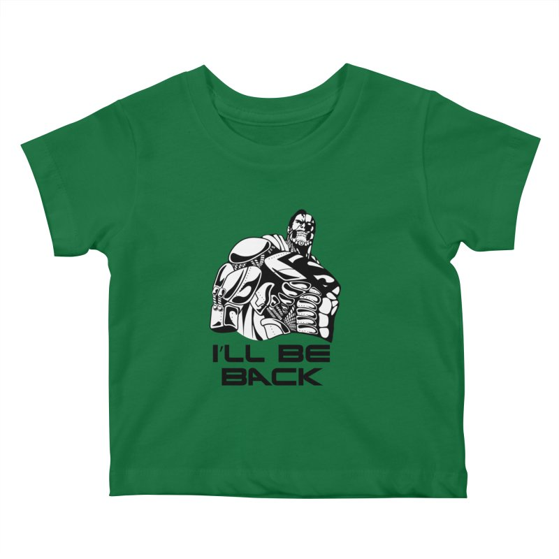 I'll be back Kids Baby T-Shirt by Bware Clothing's Shop