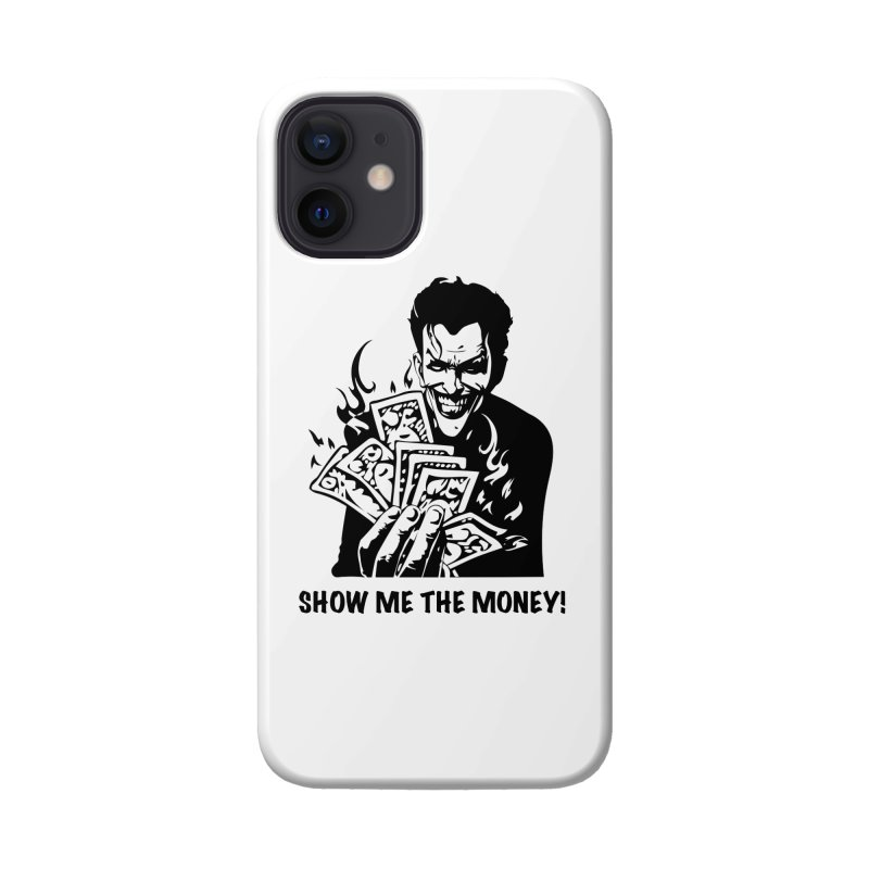 Joker Show Me The Money! Accessories Phone Case by Bware Clothing's Shop