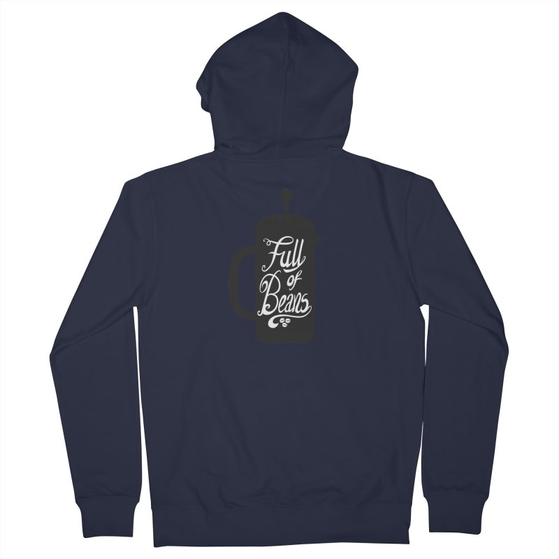 Full Of Beans Men's Zip-Up Hoody by bwhittington's Artist Shop
