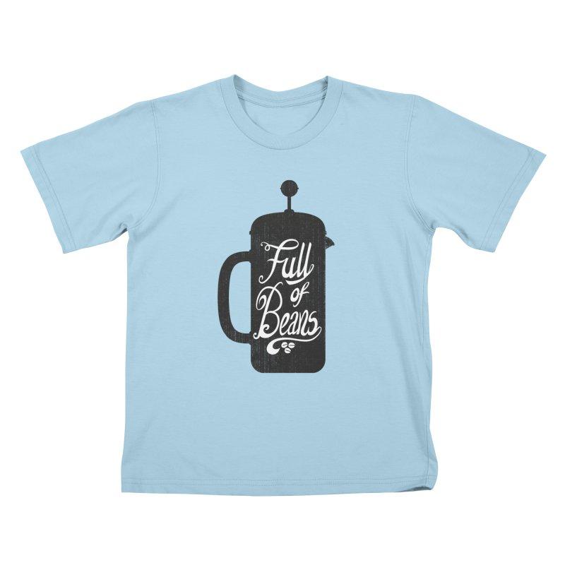 Full Of Beans Kids T-Shirt by bwhittington's Artist Shop