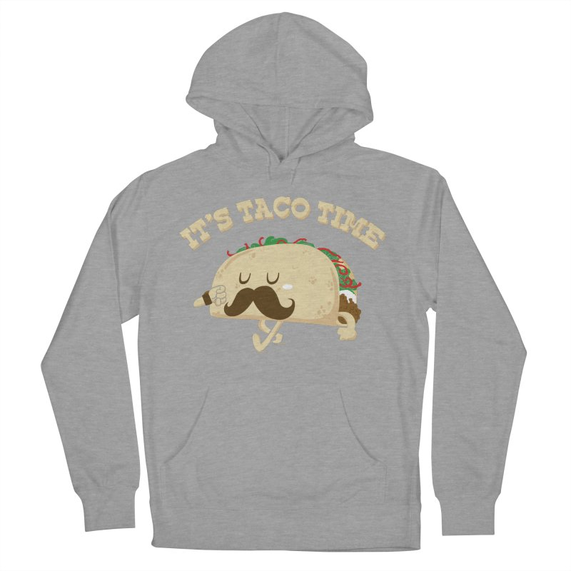 Taco Time Women's Pullover Hoody by bykai's Artist Shop