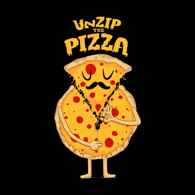 Unzip the Pizza None  by bykai's Artist Shop