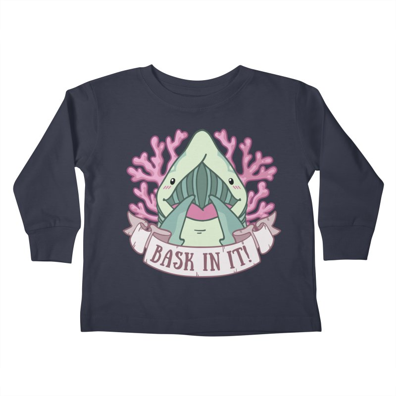 Bask In It! (Basking Shark) in Kids Toddler Longsleeve T-Shirt Midnight by Byte Size Treasure's Shop