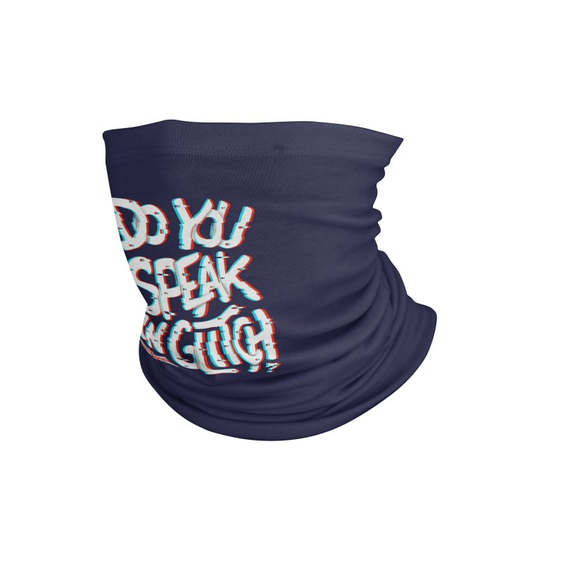 Do You Speak In Glitch Accessories Neck Gaiter by c0y0te7's Artist Shop