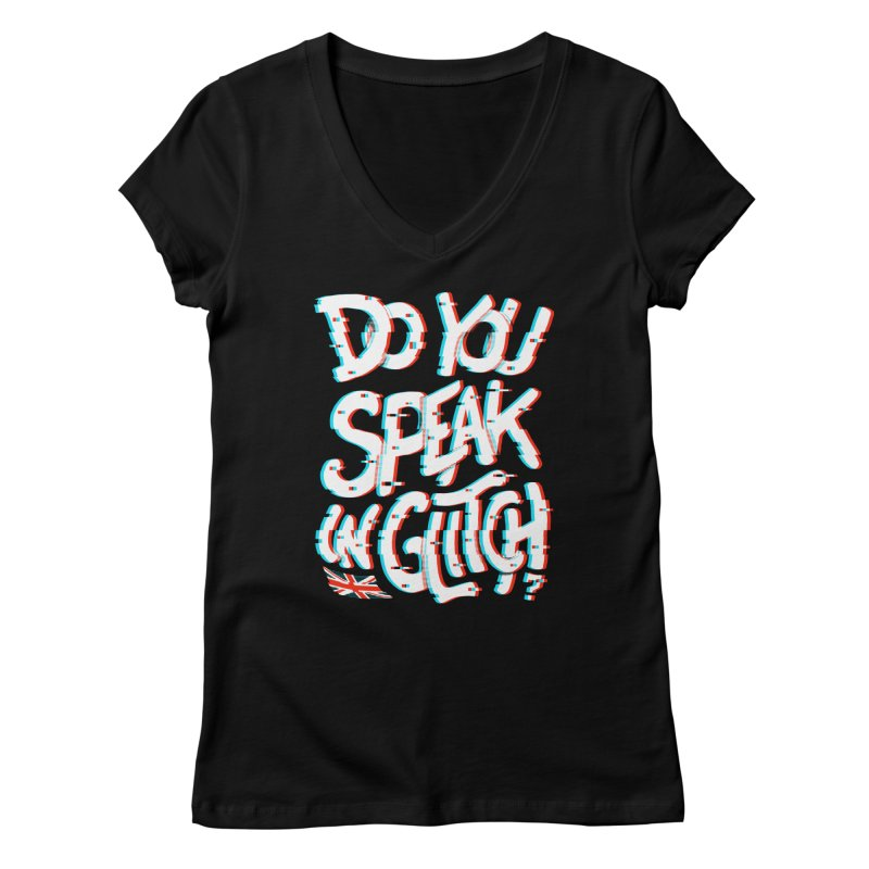 Do You Speak In Glitch Women's V-Neck by c0y0te7's Artist Shop