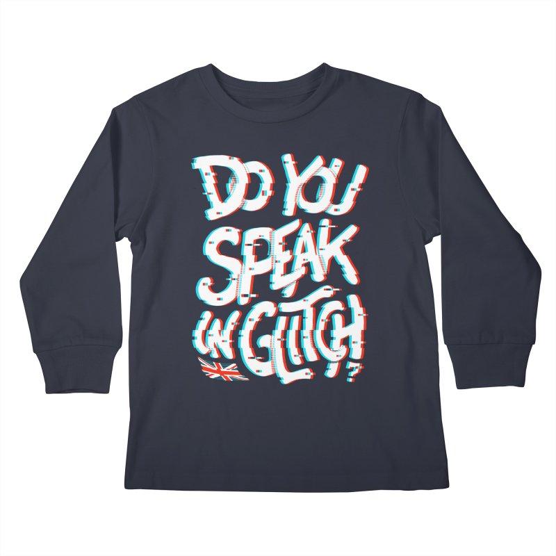 Do You Speak In Glitch Kids Longsleeve T-Shirt by c0y0te7's Artist Shop