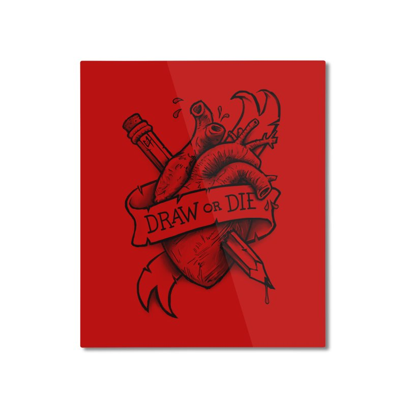 Draw or Die - Black Home Mounted Aluminum Print by c0y0te7's Artist Shop