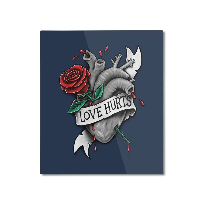 Love Hurts Home Mounted Aluminum Print by c0y0te7's Artist Shop
