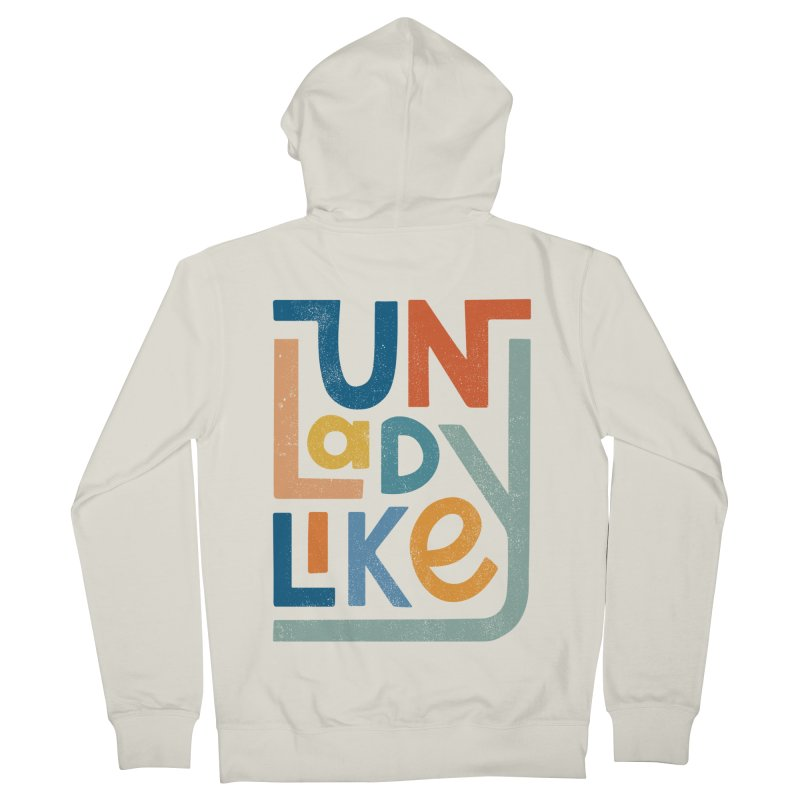 Unladylike Women's French Terry Zip-Up Hoody by cabinsupplyco's Artist Shop
