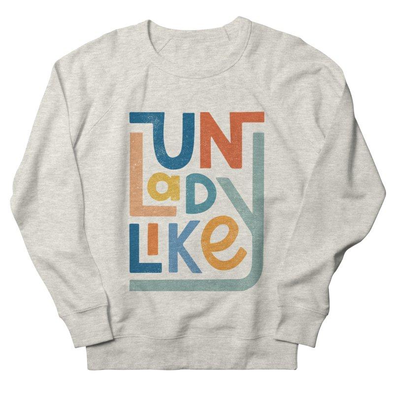 Unladylike Men's French Terry Sweatshirt by cabinsupplyco's Artist Shop