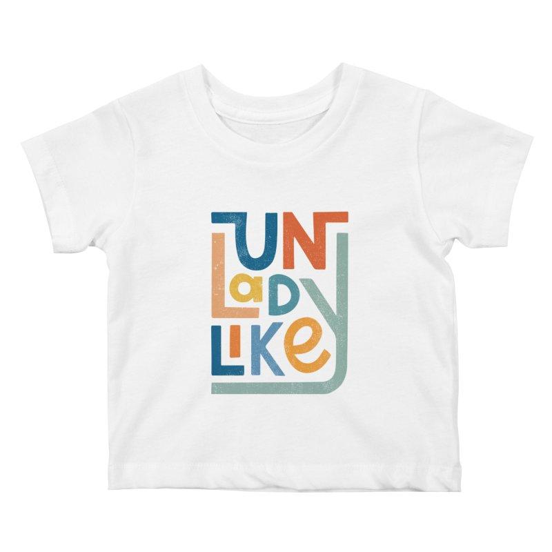 Unladylike Kids Baby T-Shirt by cabinsupplyco's Artist Shop