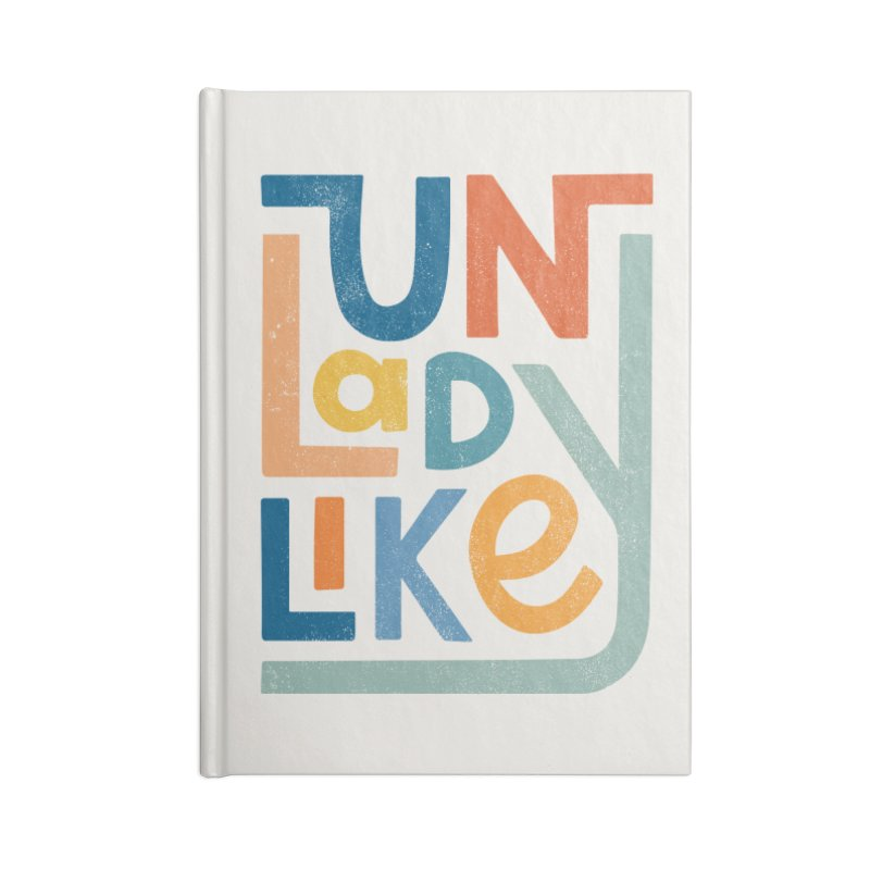 Unladylike Accessories Lined Journal Notebook by cabinsupplyco's Artist Shop