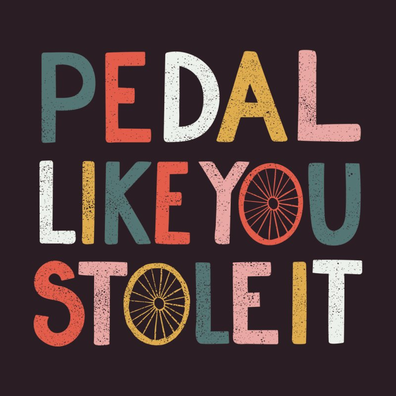 Pedal like you stole it Accessories Bag by cabinsupplyco's Artist Shop