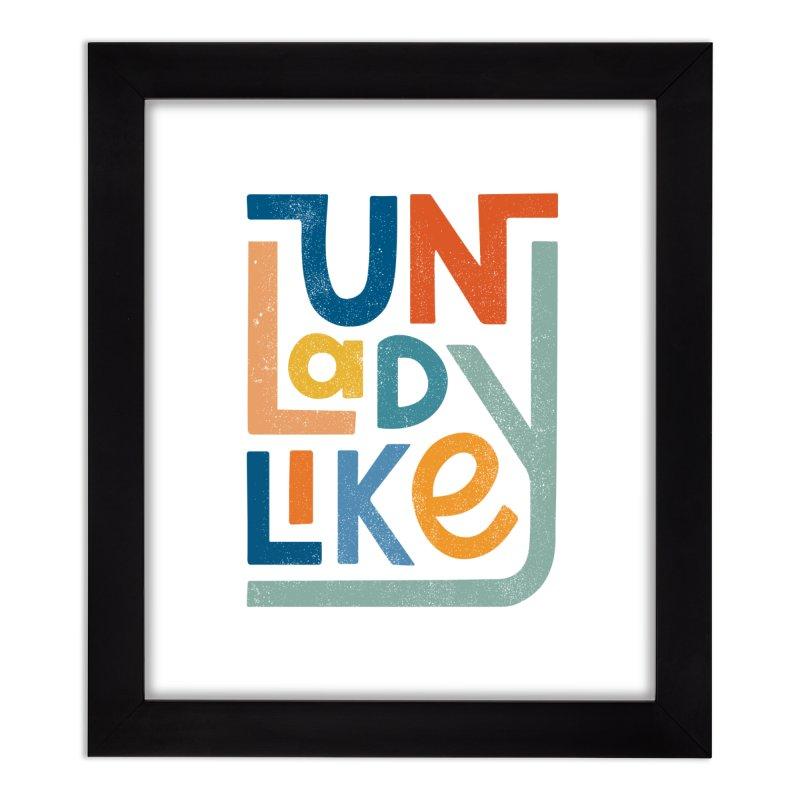 Unladylike Home Framed Fine Art Print by cabinsupplyco's Artist Shop
