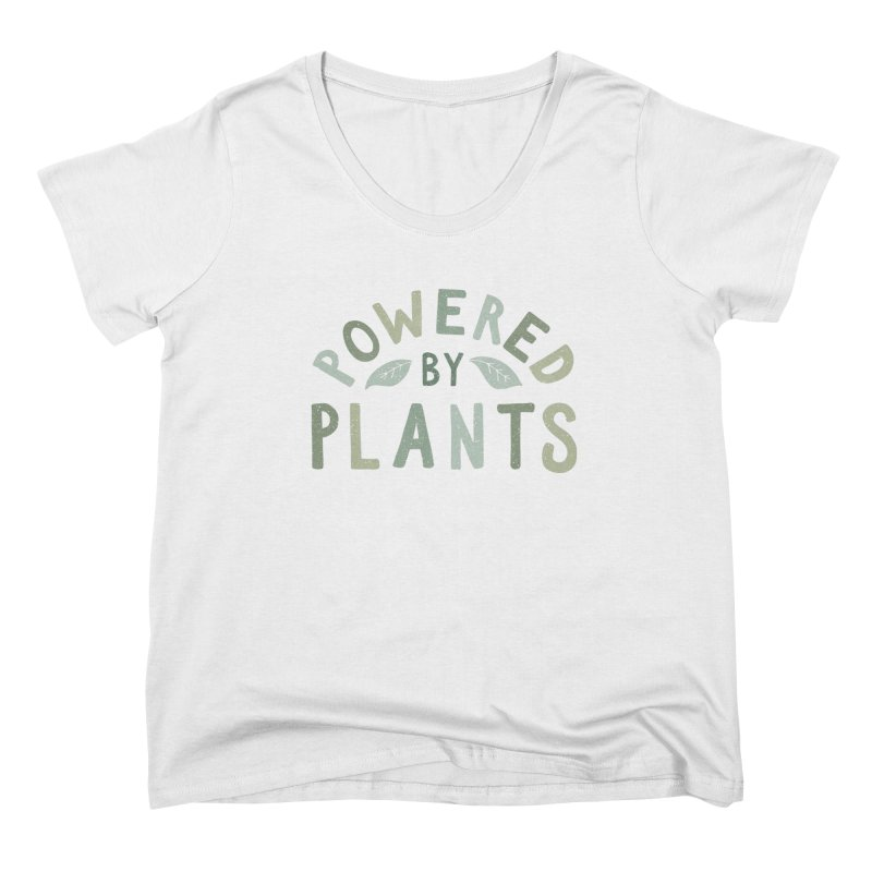 Powered by plants Women's Scoop Neck by cabinsupplyco's Artist Shop