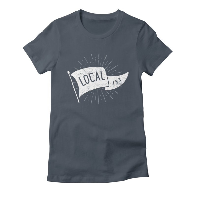 Localist Women's Fitted T-Shirt by cabinsupplyco's Artist Shop