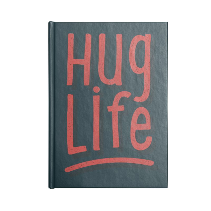 Hug Life Accessories Lined Journal Notebook by cabinsupplyco's Artist Shop