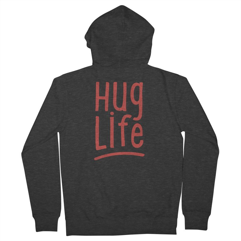 Hug Life Women's French Terry Zip-Up Hoody by cabinsupplyco's Artist Shop