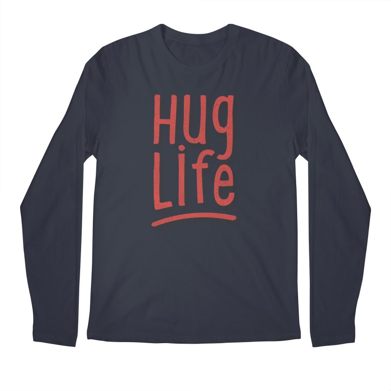 Hug Life Men's Regular Longsleeve T-Shirt by cabinsupplyco's Artist Shop