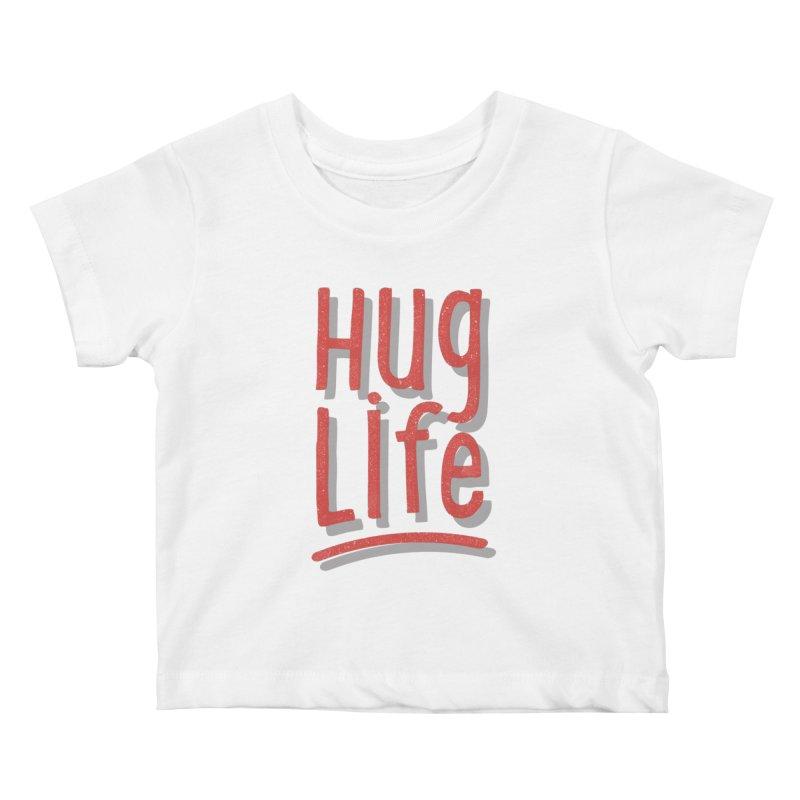 Hug Life Kids Baby T-Shirt by cabinsupplyco's Artist Shop