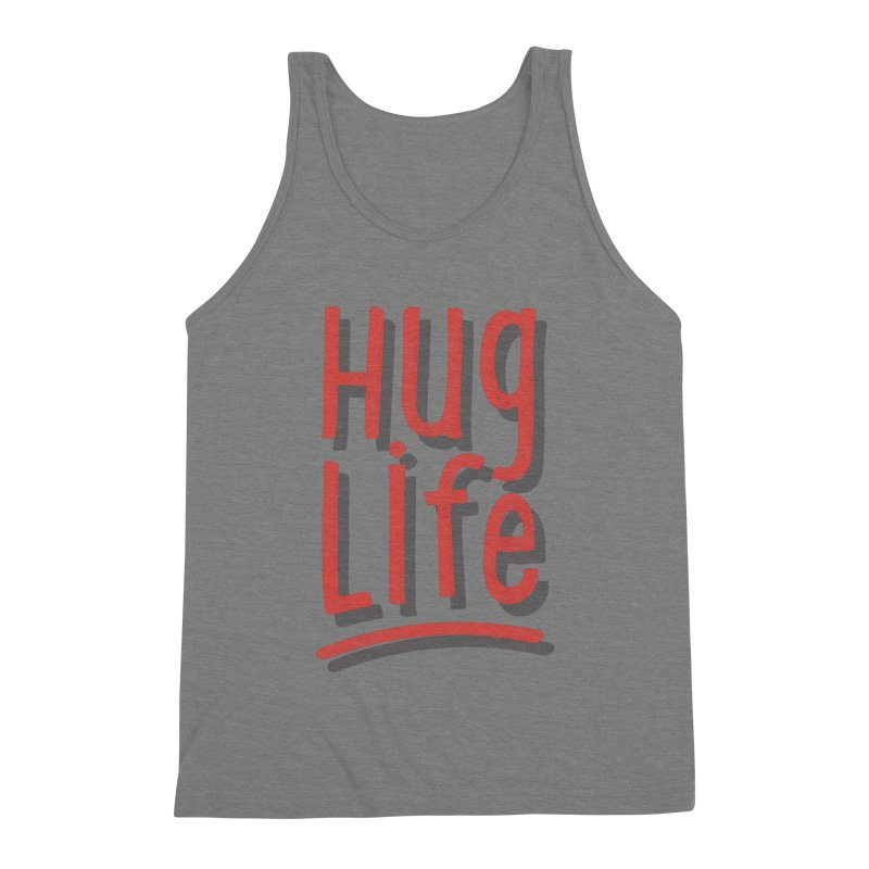 Hug Life Men's Triblend Tank by cabinsupplyco's Artist Shop