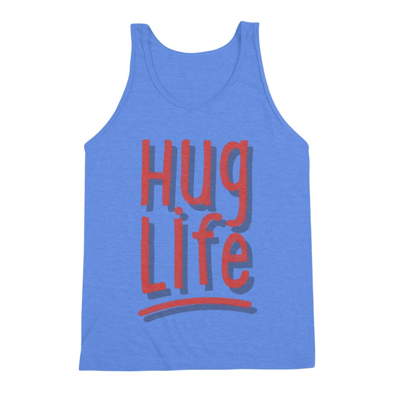 Hug Life Men's Triblend Tank by cabinsupplyco's Artist Shop
