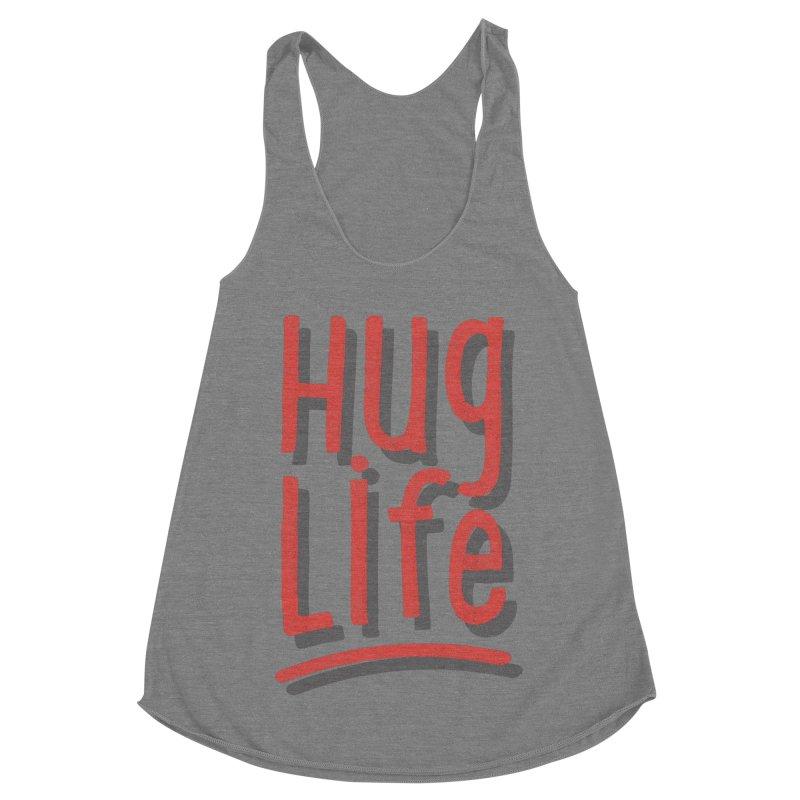 Hug Life Women's Racerback Triblend Tank by cabinsupplyco's Artist Shop