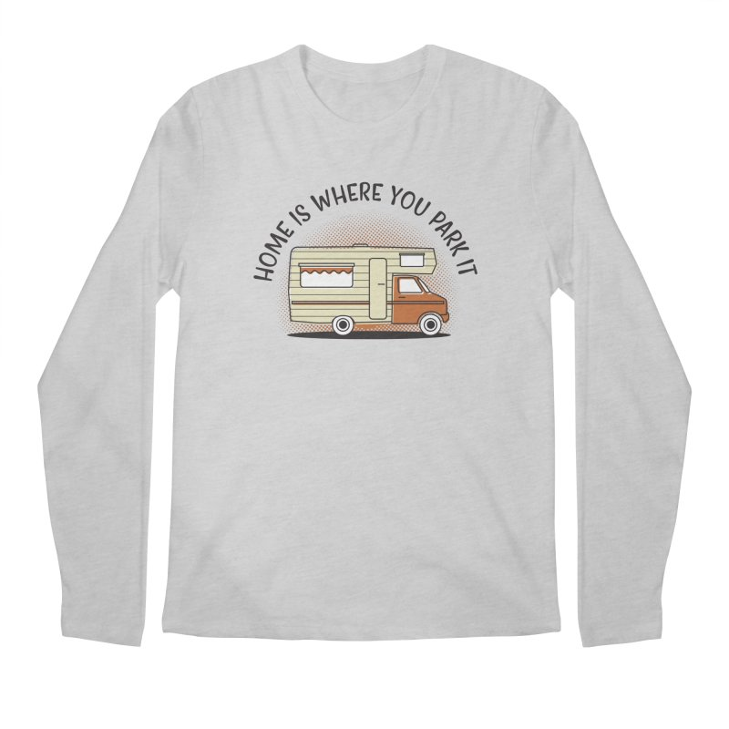 Home is Where You Park it Men's Regular Longsleeve T-Shirt by cabinsupplyco's Artist Shop