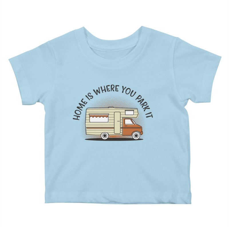 Home is Where You Park it Kids Baby T-Shirt by cabinsupplyco's Artist Shop