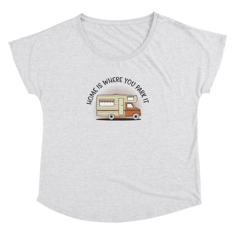Home is Where You Park it Women's Dolman Scoop Neck by cabinsupplyco's Artist Shop