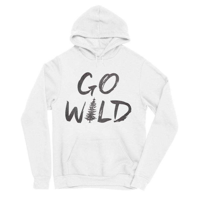 Go Wild Women's Sponge Fleece Pullover Hoody by cabinsupplyco's Artist Shop